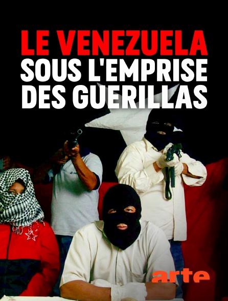 Arte - Le Venezuela sous l'emprise des guérillas