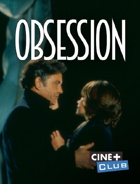 Ciné+ Club - Obsession
