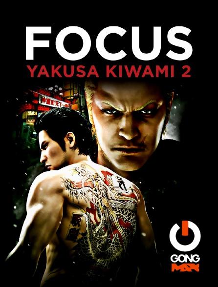 GONG Max - Focus Yakuza Kiwami 2