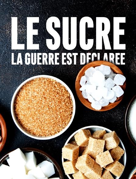 Le sucre : la guerre est déclarée