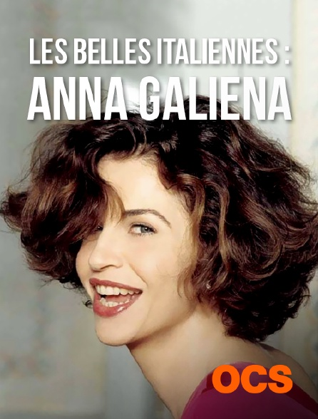 OCS - Les belles italiennes : Anna Galiena, une actrice en mouvement