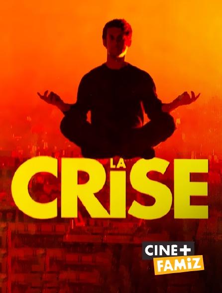Ciné+ Famiz - La crise