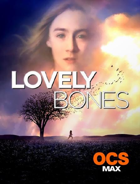 OCS Max - Lovely Bones