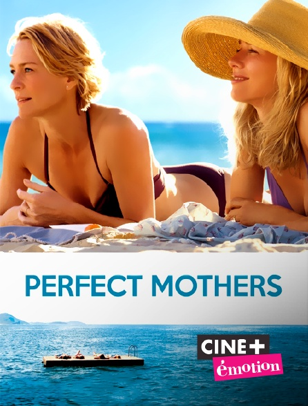 Ciné+ Emotion - Perfect Mothers