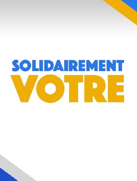 Solidairement vôtre
