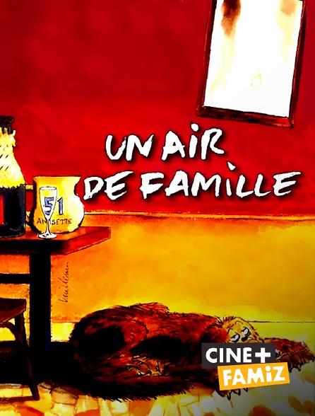 Ciné+ Famiz - Un air de famille