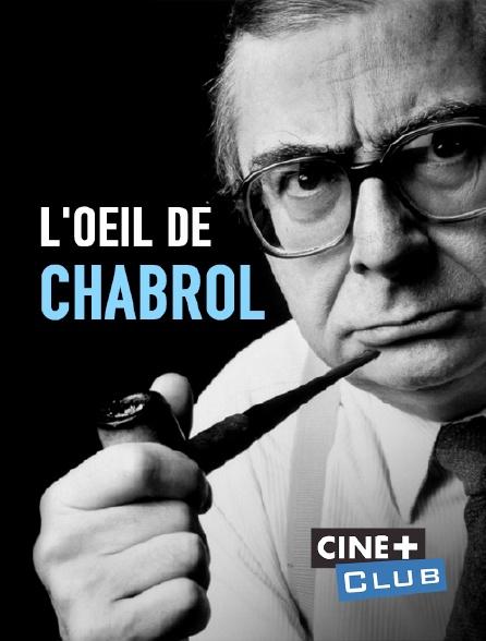Ciné+ Club - L'oeil de Chabrol