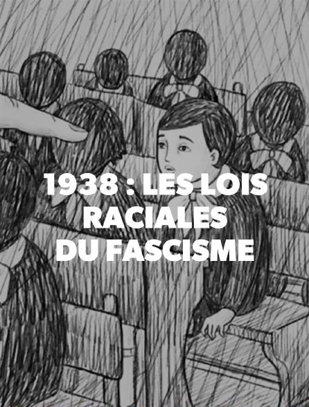 1938 : les lois raciales du fascisme