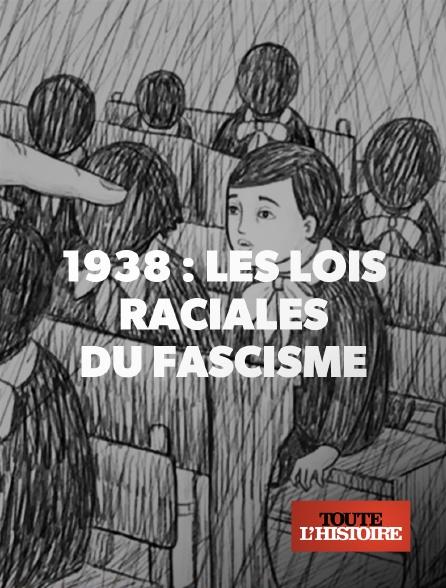 Toute l'histoire - 1938 : les lois raciales du fascisme