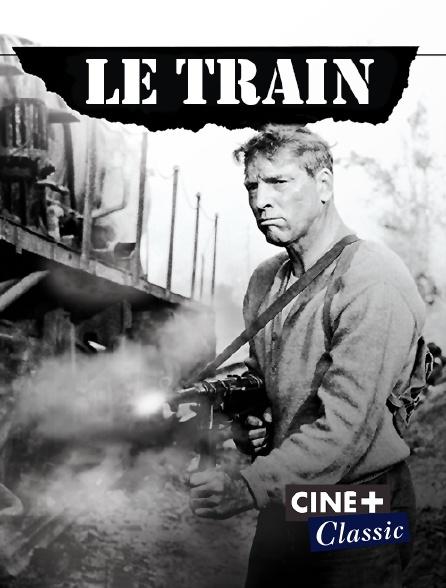 Ciné+ Classic - Le train