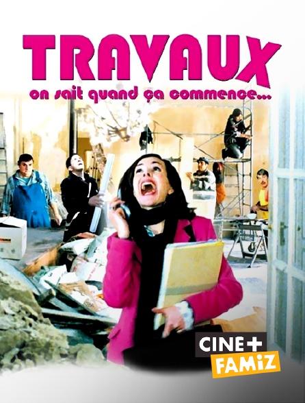 Ciné+ Famiz - Travaux, on sait quand ça commence...