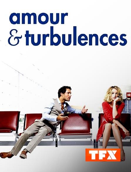 TFX - Amour & Turbulences