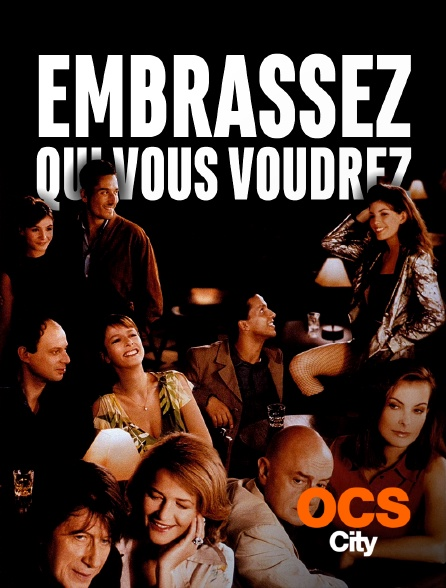 OCS City - Embrassez qui vous voudrez