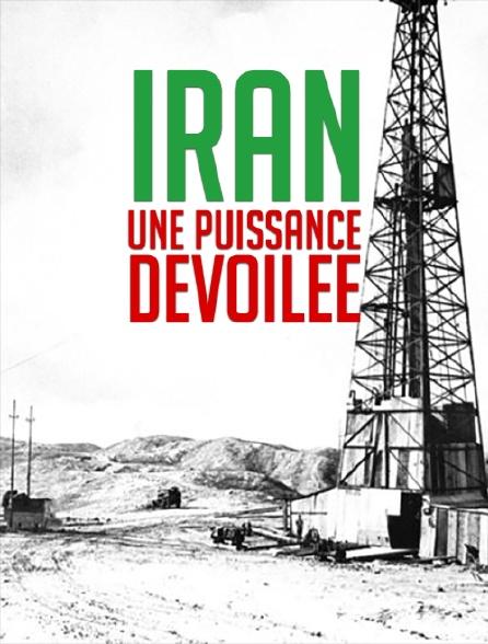 Iran : une puissance dévoilée