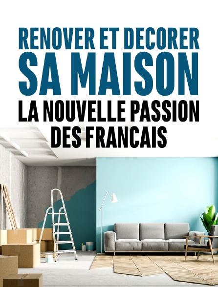 Rénover et décorer sa maison : la nouvelle passion des Français