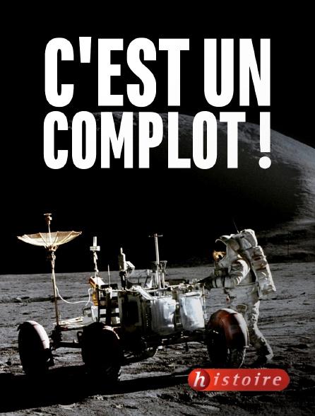 Histoire - C'est un complot !