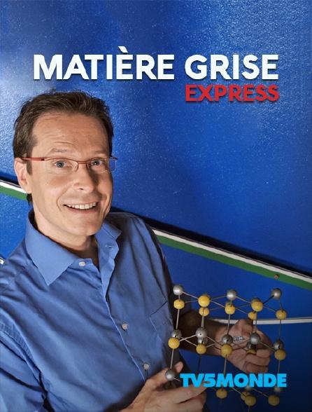 TV5MONDE - Matière grise express