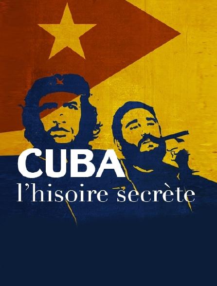 Cuba, l'histoire secrète