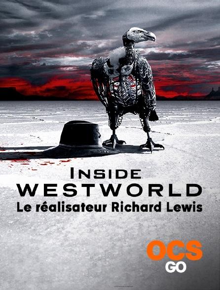 OCS Go - Inside Westworld - S02 - Le réalisateur Richard Lewis