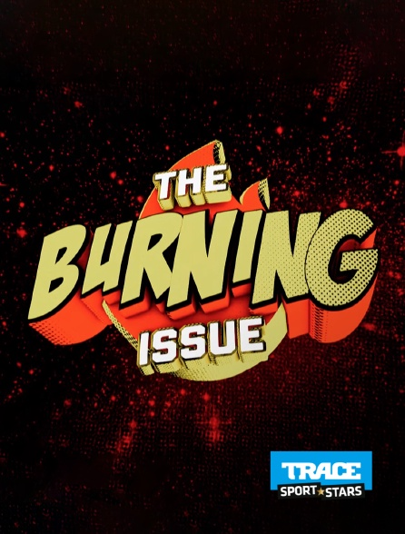 Trace Sport Stars - The Burning Issue
