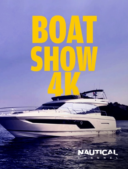 Nautical Channel - Boat Show 4K