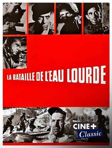 Ciné+ Classic - La bataille de l'eau lourde