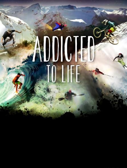 Nuit de la glisse : Addicted to Life