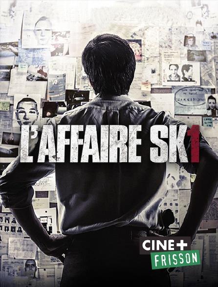 Ciné+ Frisson - L'affaire SK1