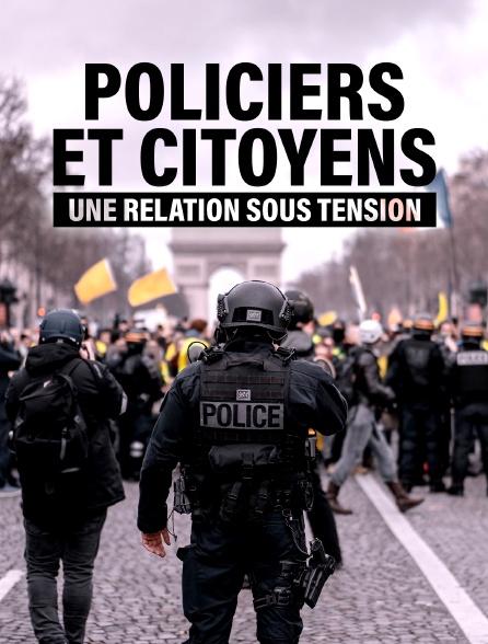 Policiers et citoyens, une relation sous tension