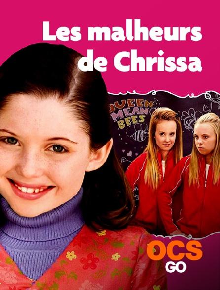 OCS Go - Les malheurs de Chrissa