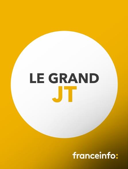 franceinfo: - Le grand JT