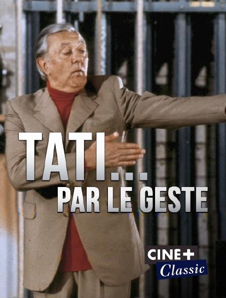 Ciné+ Classic - Tati... par le geste