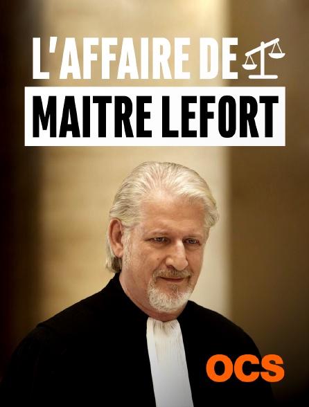 OCS - L'affaire de maître Lefort