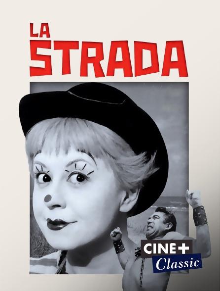 Ciné+ Classic - La Strada