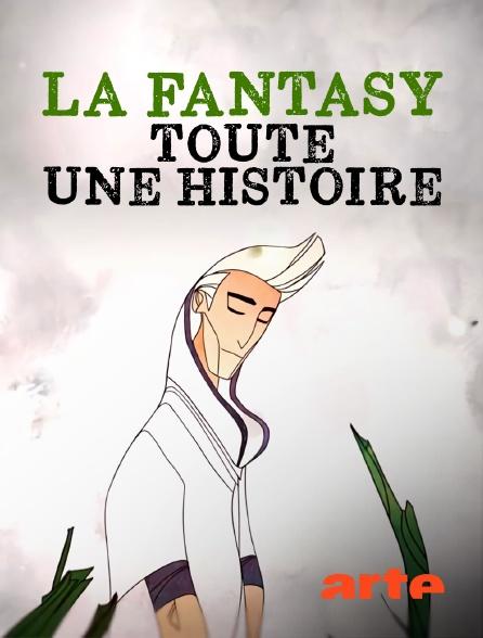 Arte - La fantasy : toute une histoire