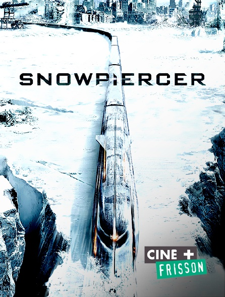 Ciné+ Frisson - Snowpiercer : le Transperceneige