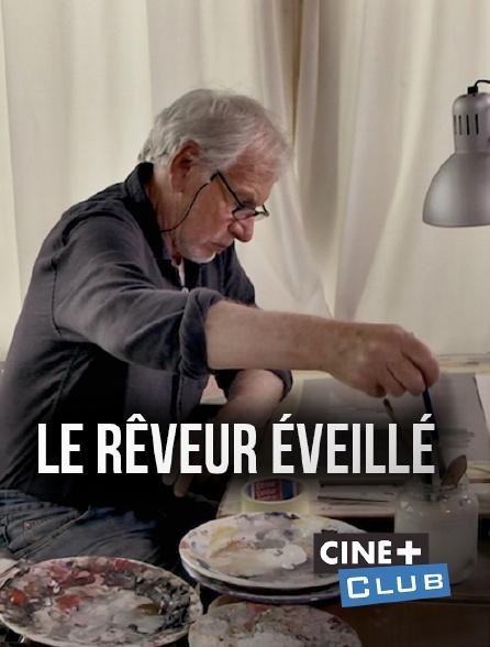 Ciné+ Club - Le rêveur éveillé