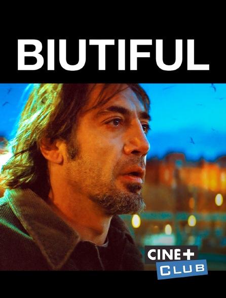 Ciné+ Club - Biutiful