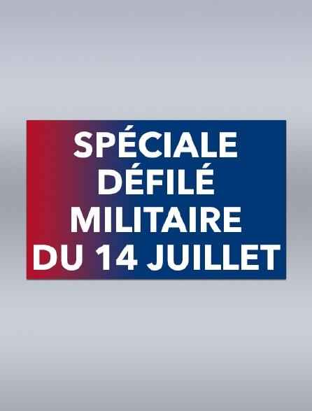 Spéciale défilé militaire du 14 juillet