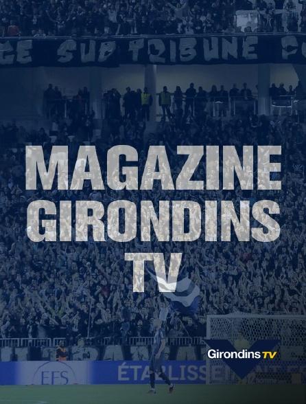 Girondins TV - Magazine Girondins TV