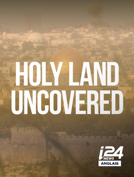 i24 News Anglais - Holyland Uncovered