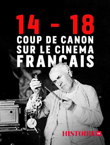 HISTOIRE TV - 14-18, coup de canon sur le cinéma français