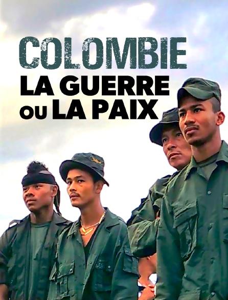 Colombie, la guerre ou la paix