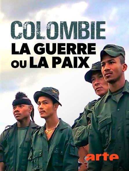 Arte - Colombie, la guerre ou la paix