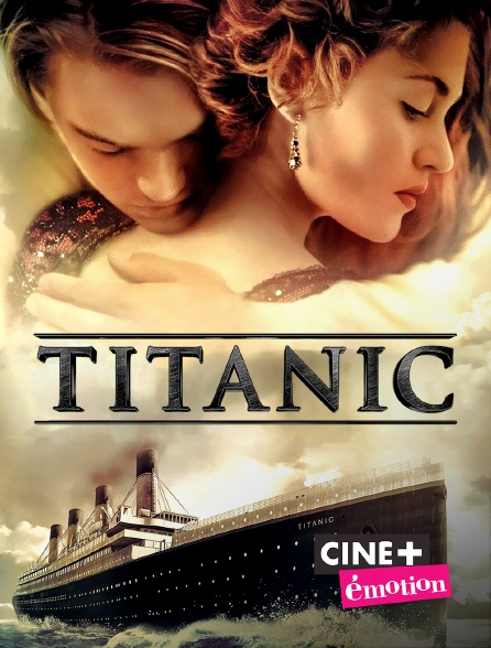 Ciné+ Emotion - Titanic