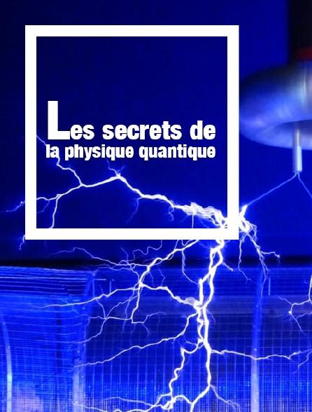 Les secrets de la physique quantique