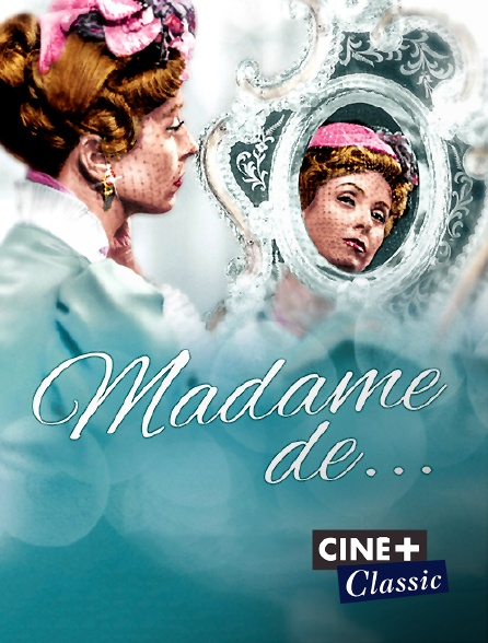 Ciné+ Classic - Madame de...