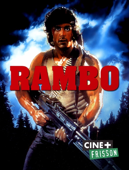 Ciné+ Frisson - Rambo : First Blood