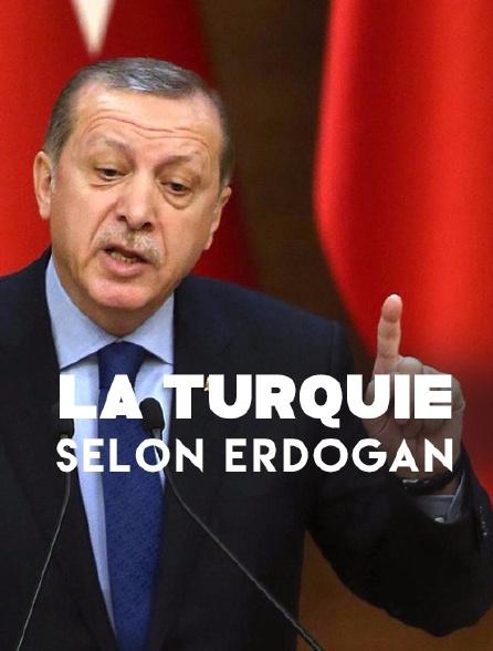 La Turquie selon Erdogan