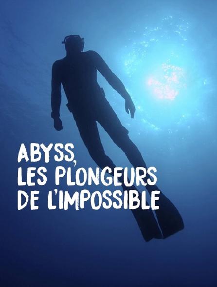Abyss, les plongeurs de l'impossible